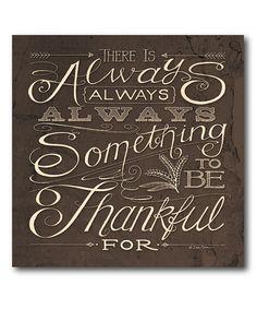 Look at this #zulilyfind! 'Always Be Thankful' Wrapped Canvas #zulilyfinds