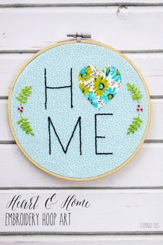 Heart and Home – Embroidery Hoop Art