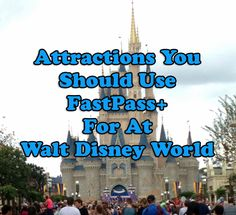 It's A Disney World After All: Attractions You Should Use FastPass+ For at Walt Disney World
