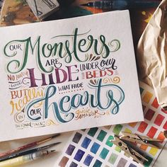 """Our monsters are no longer what hide under our beds but really what hide in our hearts."""