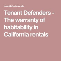 Tenant Defenders - The warranty of habitability in California rentals