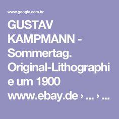 GUSTAV KAMPMANN - Sommertag. Original-Lithographie um 1900 www.ebay.de › ... › Originaldrucke 1900-1949 › Lithographien Traduzir esta página GUSTAV KAMPMANN (1859 Boppard - 1917 Bad Godesberg) - Sommertag. Lithoraphie (210 x 174 mm). Erschienen in: Die Graphischen Künste. Um 1900 Heft... Gustav Kampmann kollektion erkunden bei eBay! www.ebay.de/.../kampmann2009/gustav-kampmann/990643780... Traduzir esta página kampmann2009 , hat den Gustav Kampmann kollektion geschaffen. Gustav Kampmann…