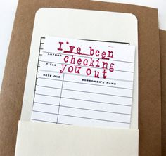 Gotta love some librarian humor!!! Valentine Card // Checking You Out Library Card by MeowKapowShop, $7.00