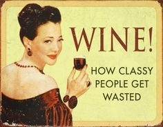 Wine How Classy People Get Wasted Targa in metallo su AllPosters.it