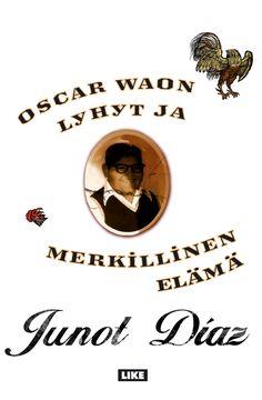 Diaz, Juno: Oscar Waon lyhyt ja merkillinen elämä, Pulitzer-palkittu
