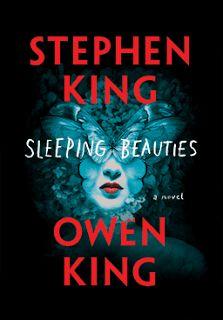 Naslovnica horor romana Stephena Kinga 'Sleeping Beauties' (2017). Više o tome zašto volimo hororce pročitajte na blogu Knjige su IN.