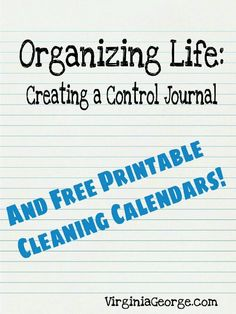 Organizing Life and Creating a Control Journal. Download and print cleaning calendars for 2014! | VirginiaGeorge.com