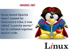 """Linux fact of the day 34.  34. Linux-based Apache wasn't named for Geronimo's tribe, it was called """"a patchy server"""" for its cobbled-together source code."""