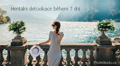 Mentální detoxikace během 7 dní | ProNáladu.cz Detox, Wedding Dresses, Life, Inspirational Quotes, Luxury, Healthy, Happy, Ideas, The World