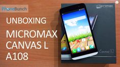 Unboxing #Micromax Canvas L A108 with 5.5-inch display, quad-core processor, #Android 4.4 #KitKat available for about Rs. 10,299. #CanvasL