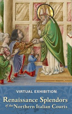 Virtual Exhibition: Renaissance Splendors of the Northern Italian Courts