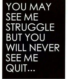 """YEAH; JUST THE FIGHTER IN ME NEVER KNOW THE WORD """"QUIT"""".........."""