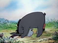 """It's not much of a tail, but I'm sort of attached to it."" - Eeyore"