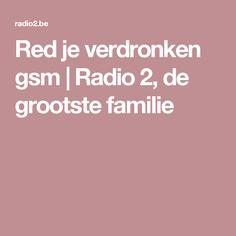 Red je verdronken gsm | Radio 2, de grootste familie