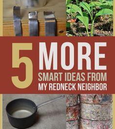 5 More Smart Tips From My Redneck Neighbor | Prepping Ideas, Survival Gear, Skills & Preparedness Tips survivallife.com #survivallife