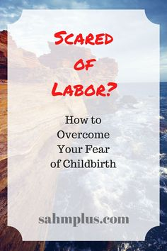 What to do when you're scared of labor.  How to overcome your fear of childbirth | Pregnancy fears | Pregnant moms | doubt | worry | stress