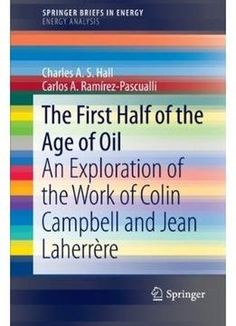 The First Half Of The Age Of Oil: An Exploration Of The Work Of Colin Campbell And Jean LaherrÃre