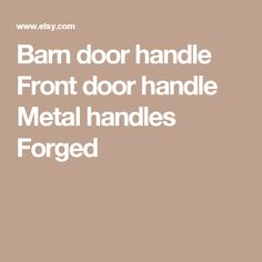 Barn door handle Front door handle Metal  handles Forged