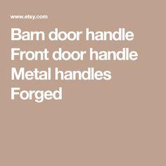 Barn door handle Front door handle Metal  handles Forged
