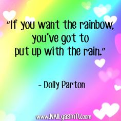 Be strong. Keep going. Your rainbow is coming! #quotes #inspiration #dollyparton #motivation