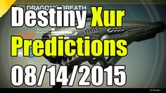 "Destiny Xur Agent Of The Nine Exotic Items Predictions 08/14/2015 ""Xur E..."