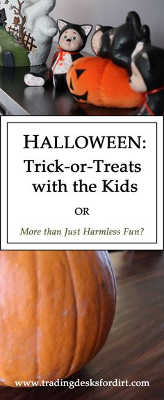 Halloween: Trick-or-Treats with the Kids or More than Just Harmless Fun?