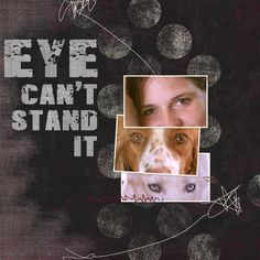 Eye Can't Stand It uses Quick Page Kit #9 by Marisa Lerin at Pixel Scrapper.