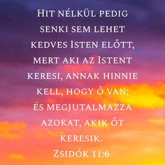 #Isten #Biblia #ige God Is Good, Bible Quotes, Picture Quotes, Prayers, Blessed, Lord, Inspirational Quotes, Faith, Pictures