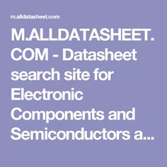 M.ALLDATASHEET.COM - Datasheet search site for Electronic Components and Semiconductors and other semiconductors.