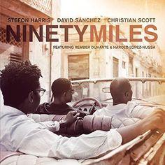 Stefon Harris & David Sanchez & Christian Scott - Ninety Miles