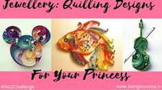 Creative and innovative quilling designs for jewellery for your little princess!