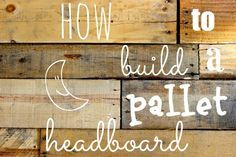 Pallet Headboard – A Basic Tutorial (of mostly pictures)