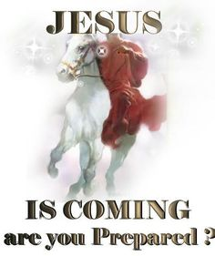 Are you ready? His return is near.