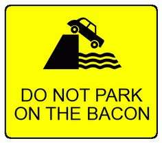 Silly signs - bacon parking