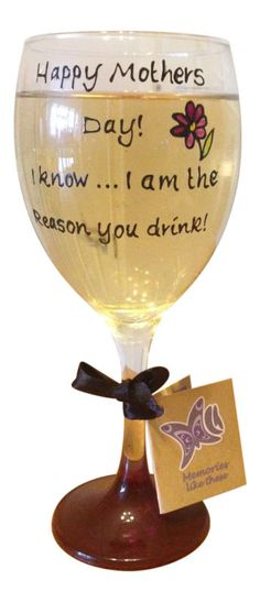 Funny Happy Mothers Day - I know I Am The Reason You Drink Purple Wine Glass | eBay