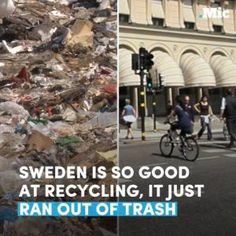 Sweden is so damn good at recycling it just ran out of trash. #news #alternativenews