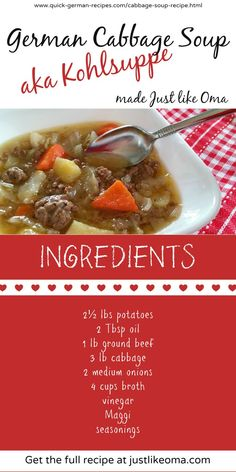 German Cabbage Soup made just like Oma. Comfort food. Perfect for Oktoberfest and throughout the year! Check out http://www.quick-german-recipes.com/cabbage-soup-recipe.html for the recipe. Pin it. Share it. Make it.