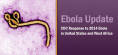 Ebola Update - Department of Health and Human Services and CDC CDC and Texas Health Department Confirm First Ebola Case Diagnosed in the U.S.