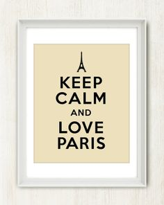 Keep Calm and Love Paris  8x10 on A4 French quote by theloveshop, $ 18.00