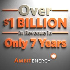 It's official! #AmbitEnergy has made over $1 billion in revenue in only 7 years! http://a2498755.myambit.com/rates-and-plans