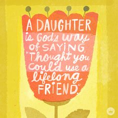 I Love both my daughter's... this must be what he gave me in place of sister to grow up with.