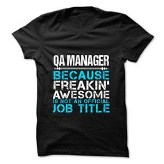 QA Manager Because Freaking Awesome Is Not An Is Not An Official Job Title T-Shirt, Hoodie QA Manager