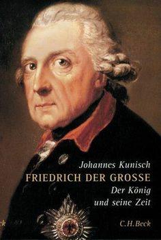 Friedrich der Große von Johannes Kunisch, BookLikes.com #books