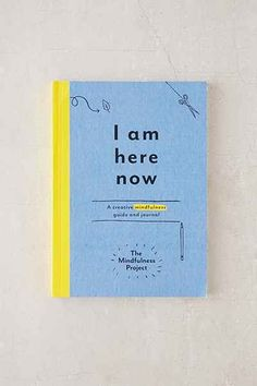 I Am Here Now: A Creative Mindfulness Guide And Journal By The Mindfulness Project - Urban Outfitters