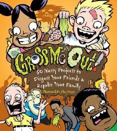 """Gross Me Out by Joe Rhatigan. A collection of fifty experiments and activities for """"awesomely gross"""" things to do or make, including fake blood, roadkill roast, and slime games."""