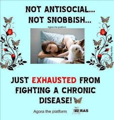 Autoimmune disease. Tired of being tired. tb