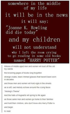 I kind of disagree... my children are going to ask why their names are Remus and Tonks and Severus and I'm going to have to explain that to them... they too will cry at this death.