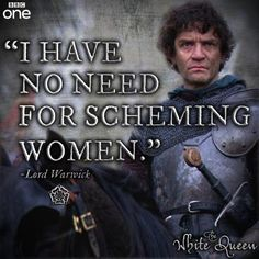 The White Queen, Earl of Warwick, James Frain, gotta love this guy for his historic portrayals; Neville & Thomas Cromwell in the Tudors