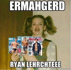 ERRRMAHGERRRDDDD!!!!!!! RYAN LEHRCHTEEEEE!!!