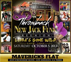 """1st Saturdays presents  The 80's vs. 90's Throwback New Jack Funk Reunion """"Libra's Gone Wild"""" Sat, October 5, 2013"""